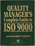 img - for Quality Manager's Complete Guide to ISO 9000 (Interpretation, Application, Implementation, Registration and Benefits of the ISO 9000 Standard - Quality Control Standards) Hardcover - First Edition, 2nd Printing 1993 book / textbook / text book