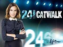 24 Hour Catwalk Season 1 [HD]