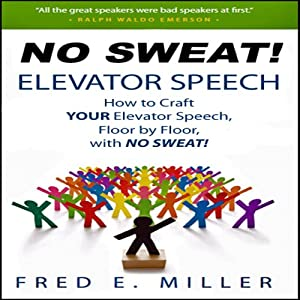 NO SWEAT Elevator Speech! Audiobook