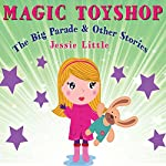 Magic Toyshop: The Big Parade and Other Stories | Jessie Little