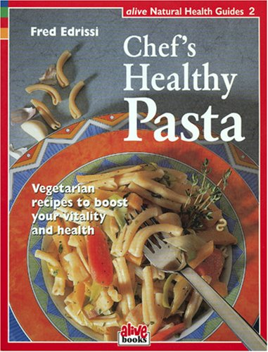 Chef's Healthy Pasta (Healthy Living Guide)