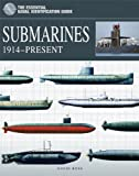 SUBMARINES: 1914-Present (Essential Naval Identification Guide)