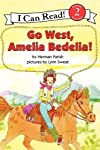 Go West, Amelia Bedelia! (I Can Read Book 2) [Paperback]
