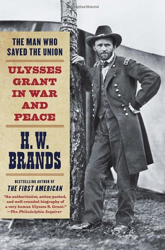 The Man Who Saved the Union: Ulysses Grant in War and Peace Picture
