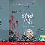When the Guns Fall Silent | James Riordan