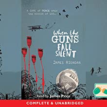 When the Guns Fall Silent (       UNABRIDGED) by James Riordan Narrated by James Price