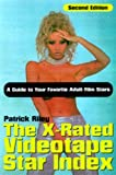 The X-Rated Videotape Star Index II: A Guide to Your Favorite Adult Film Stars (No. 2) (1573921688) by Riley, Patrick