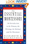 The Essential Montessori: An Introduc...