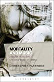 img - for Mortality and Music: Popular Music and the Awareness of Death (Bloomsbury Studies in Religion and Popular Music) book / textbook / text book