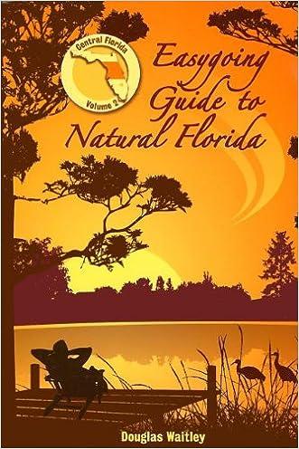 Easygoing Guide to Natural Florida, Volume 2: Central Florida