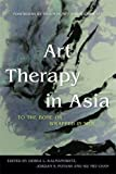 Art Therapy in Asia: To the Bone or Wrapped in Silk