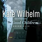 The Good Children: A Novel of Suspense   Kate Wilhelm