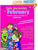Daily Discoveries for February: Thematic Learning Activities for Every Day