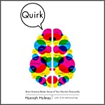Quirk: Brain Science Makes Sense of Your Peculiar Personality | Hannah Holmes