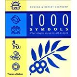 1000 Symbols: What Shapes Mean in Art and Mythby Rowena Shepherd