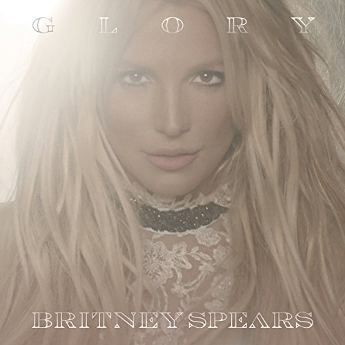 Britney Spears - Glory (Deluxe Version) - Zortam Music