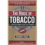 The Voice of Tobacco: A Dedicated Smoker's Diary of Not Smoking by Craze, Richard (2003)