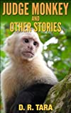 Kids Book: Judge Monkey and Other Stories (Illustrated Moral Stories for Children Series Book 3)