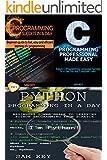Programming #30:Python Programming In A Day & C Programming Success in a Day & C Programming Professional Made Easy (Programming, C Programming, Python ... C#, C++ Programming, Android Programming)
