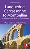 Languedoc: Carcassonne to Montpellier: Includes Narbonne, B�ziers & Cathar castles (Footprint Focus)