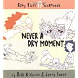 Never A Dry Moment (Baby Blues Scrapbook, Book 17) ~ Rick Kirkman