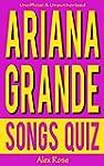 ARIANA GRANDE SONGS QUIZ Book: Songs...