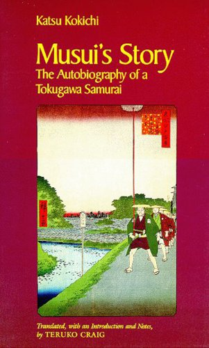 Musui's Story: The Autobiography of a Tokugawa Samurai