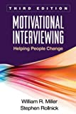 Motivational Interviewing, Third Edition: Helping People Change (Applications of Motivational Interviewin)