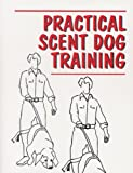 Practical Scent Dog Training (English Edition)