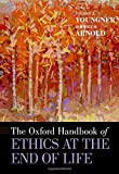 img - for The Oxford Handbook of Ethics at the End of Life (Oxford Handbooks) book / textbook / text book