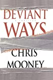 Deviant Ways (1439182590) by Mooney, Chris