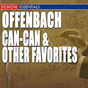 Offenbach: Can-Can & Other Favorites
