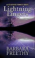 Lightning Lingers: Lightning Strikes