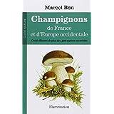 Champignons de France et d'Europepar Marcel BON