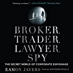 Broker, Trader, Lawyer, Spy: The Secret World of Corporate Espionage | Eamon Javers