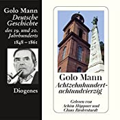 Achtzehnhundertachtundvierzig. Deutsche Geschichte des 19. und 20. Jahrhunderts (Teil 2) | Golo Mann