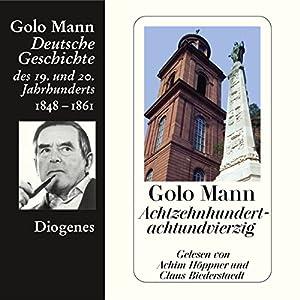 Achtzehnhundertachtundvierzig. Deutsche Geschichte des 19. und 20. Jahrhunderts (Teil 2) Audiobook