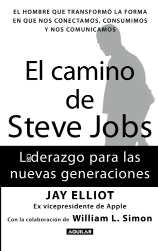 El camino de Steve Jobs (The Steve Job's way: iLeadership for a New Generation) (Spanish Edition)