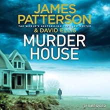 Murder House (       UNABRIDGED) by James Patterson, David Ellis Narrated by Jay Snyder, Therese Plummer