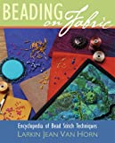 Beading on Fabric: Encyclopedia of Bead Stitch Techniques