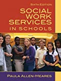 Social Work Services in Schools (6th Edition)