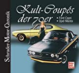 Rainer Manthey Kult-Coupés der 70er: Ford Capri + Opel Manta