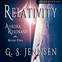 Relativity: Aurora Resonant, Book 1 Audiobook by G. S. Jennsen Narrated by Pyper Down