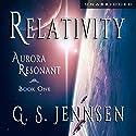 Relativity: Aurora Resonant, Book 1 Hörbuch von G. S. Jennsen Gesprochen von: Pyper Down