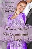 The Sweetest Love (Sons of Worthington) (Volume 3)