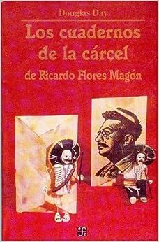 Los cuadernos de la cárcel de Ricardo Flores Magón (Historia