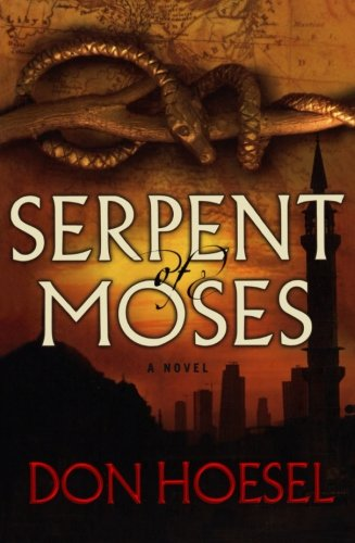 Serpent of Moses [Hoesel, Don] (Tapa Blanda)