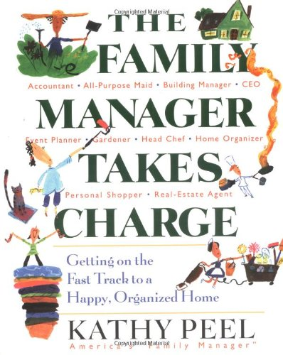 The Family Manager Takes Charge: Getting on the Fast Track to a Happy, Organized Home