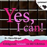 """Yes, I can!: Erfolgreich schlank in 365 Schrittenvon """"Ilona B�rgel"""""""