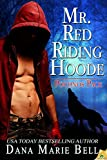 Mr. Red Riding Hoode (Pocono... - Dana Marie Bell